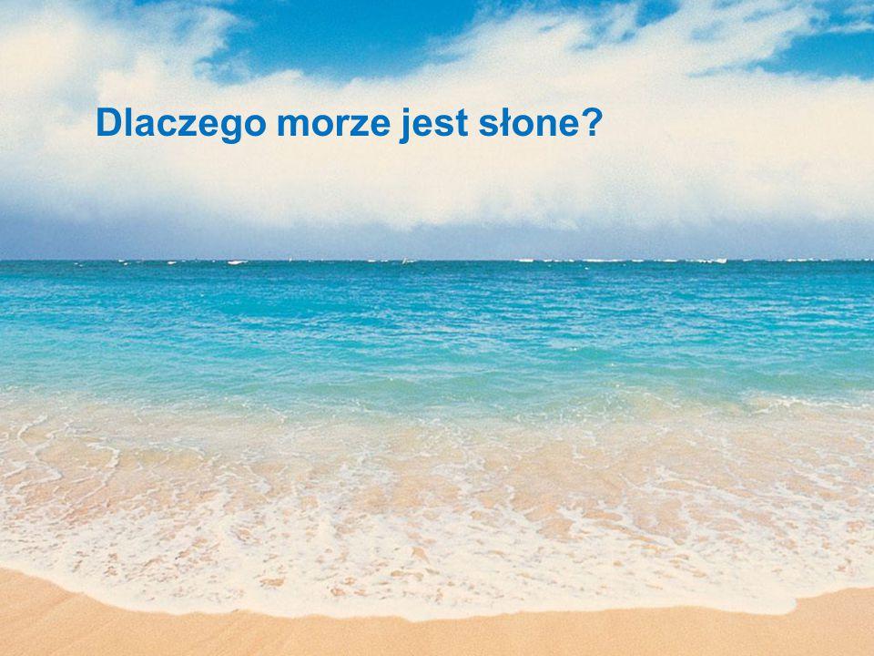 Dlaczego morze jest słone