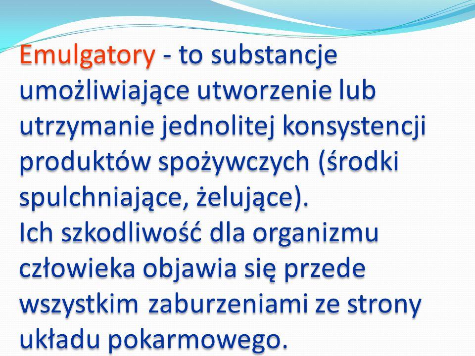 Emulgatory - to substancje umożliwiające utworzenie lub utrzymanie jednolitej konsystencji produktów spożywczych (środki spulchniające, żelujące).