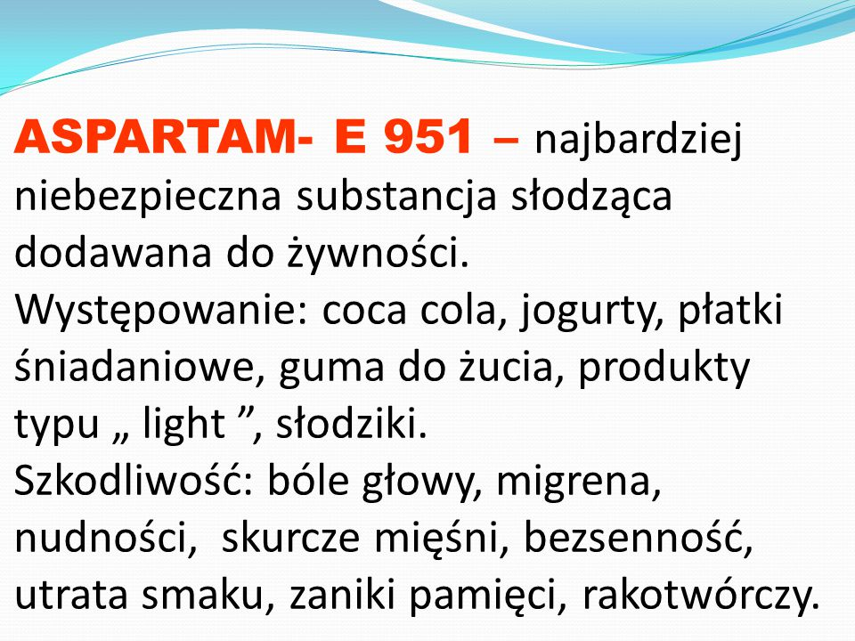ASPARTAM- E 951 – najbardziej niebezpieczna substancja słodząca dodawana do żywności.