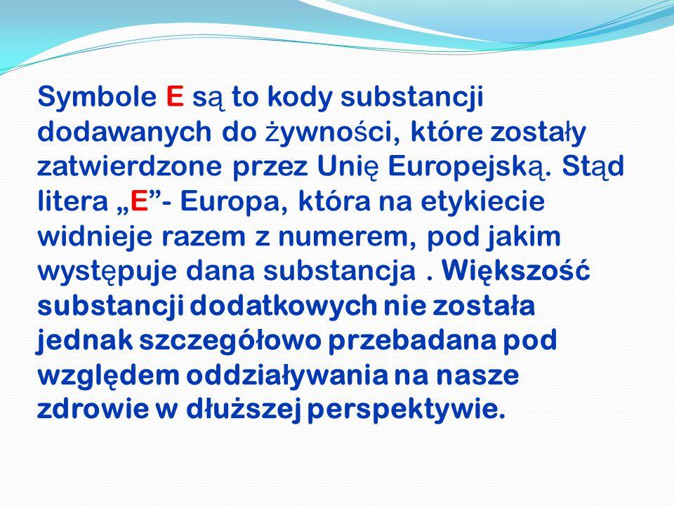 Symbole E są to kody substancji dodawanych do żywności, które zostały zatwierdzone przez Unię Europejską.
