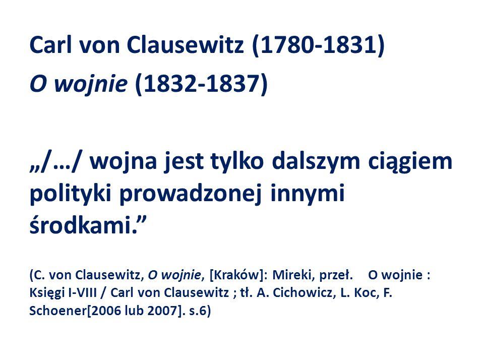 Carl von Clausewitz (1780-1831) O wojnie (1832-1837)