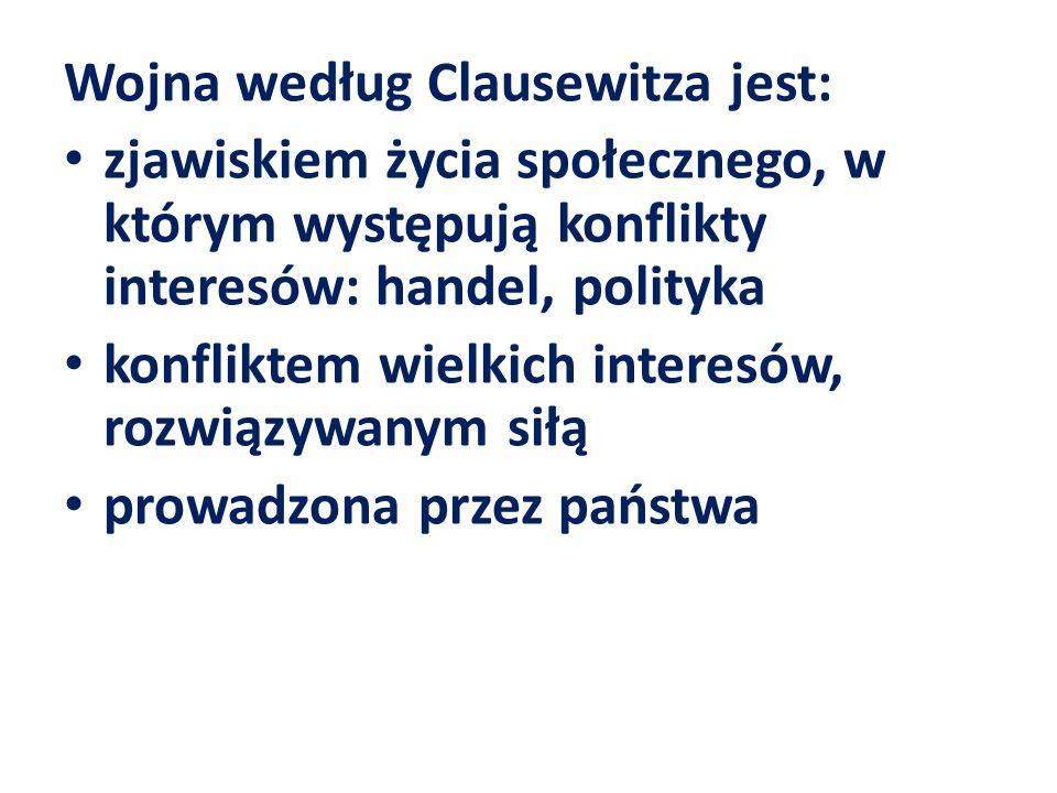 Wojna według Clausewitza jest: