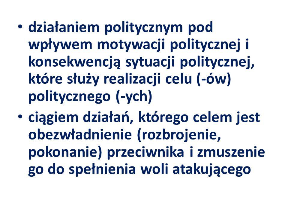 działaniem politycznym pod wpływem motywacji politycznej i konsekwencją sytuacji politycznej, które służy realizacji celu (-ów) politycznego (-ych)