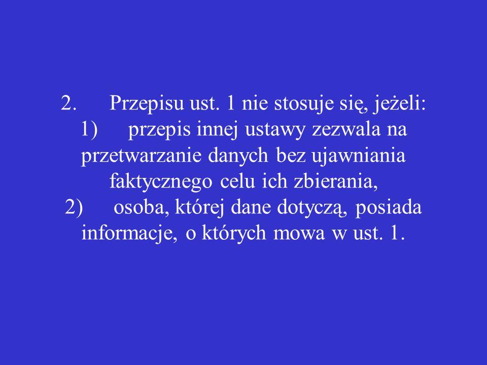 2. Przepisu ust. 1 nie stosuje się, jeżeli: 1)