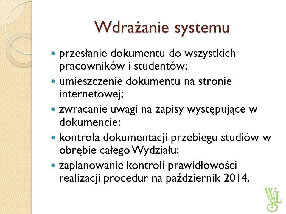 Wdrażanie systemu przesłanie dokumentu do wszystkich pracowników i studentów; umieszczenie dokumentu na stronie internetowej;