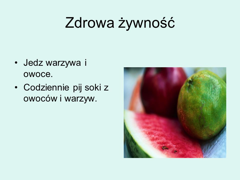 Zdrowa żywność Jedz warzywa i owoce.
