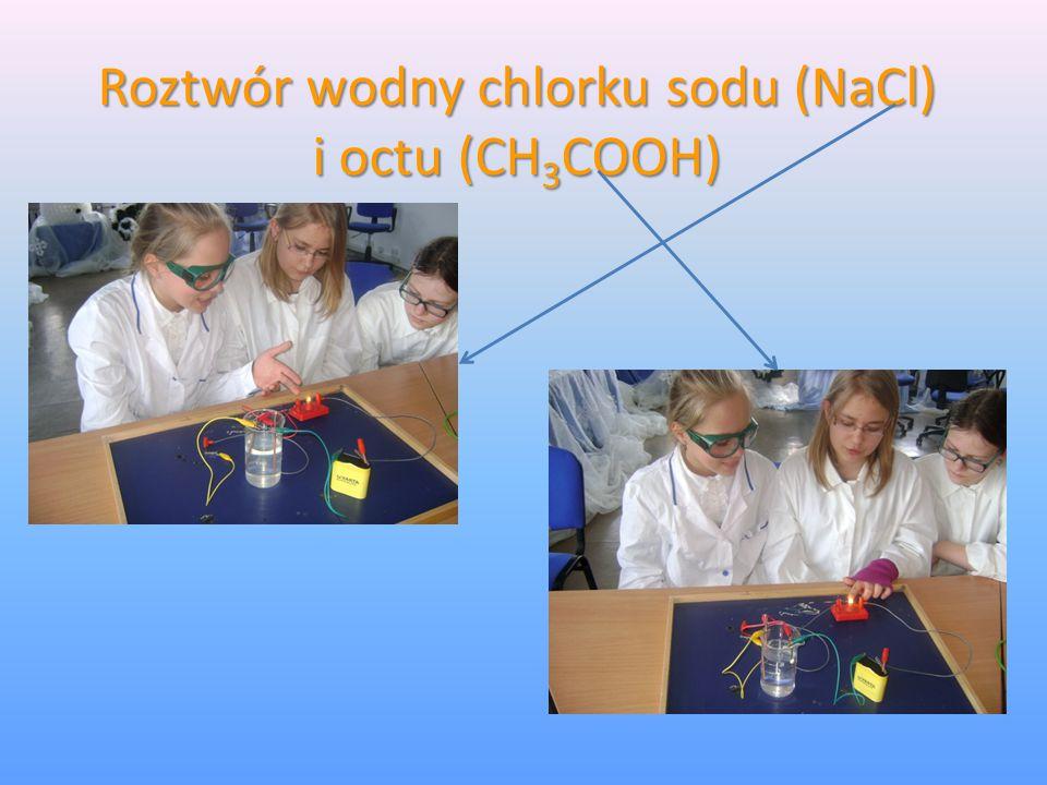 Roztwór wodny chlorku sodu (NaCl) i octu (CH3COOH)