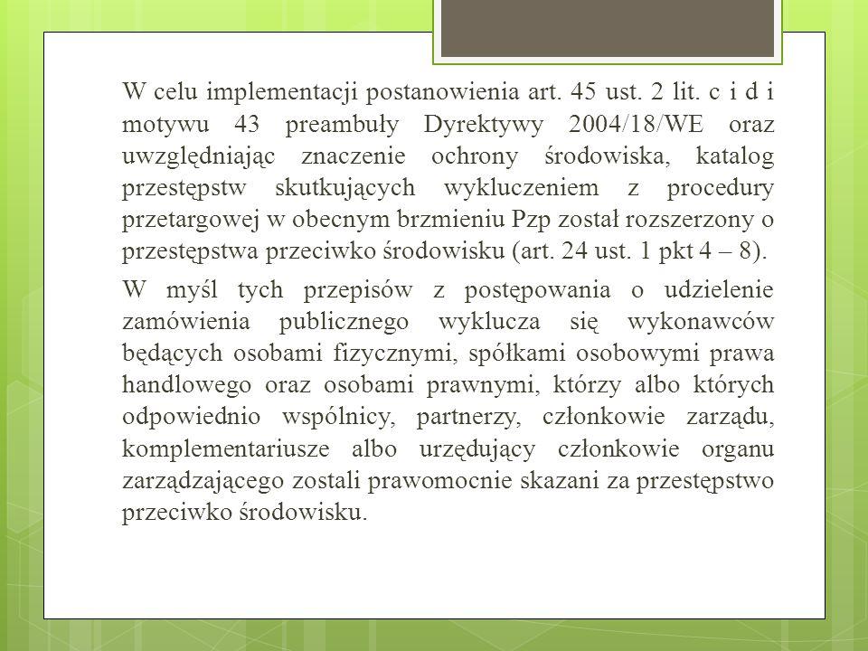 W celu implementacji postanowienia art. 45 ust. 2 lit