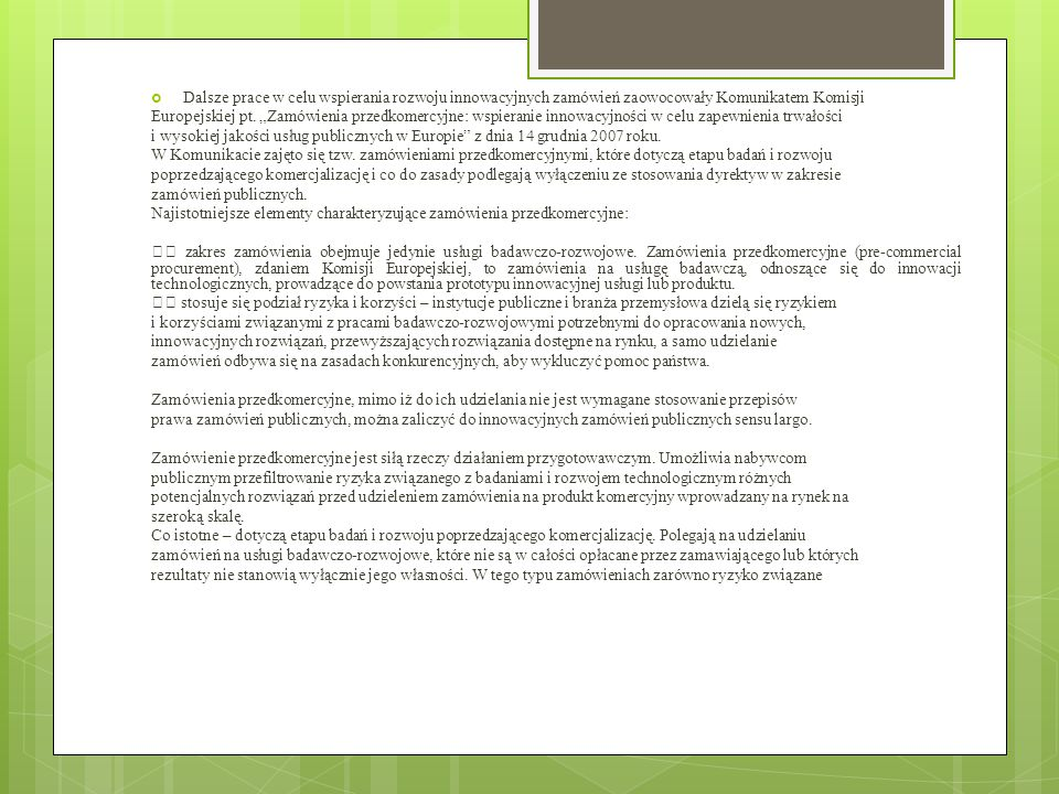Dalsze prace w celu wspierania rozwoju innowacyjnych zamówień zaowocowały Komunikatem Komisji