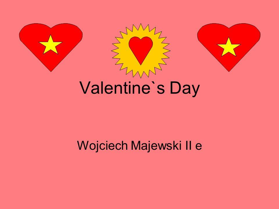 Valentine`s Day Wojciech Majewski II e