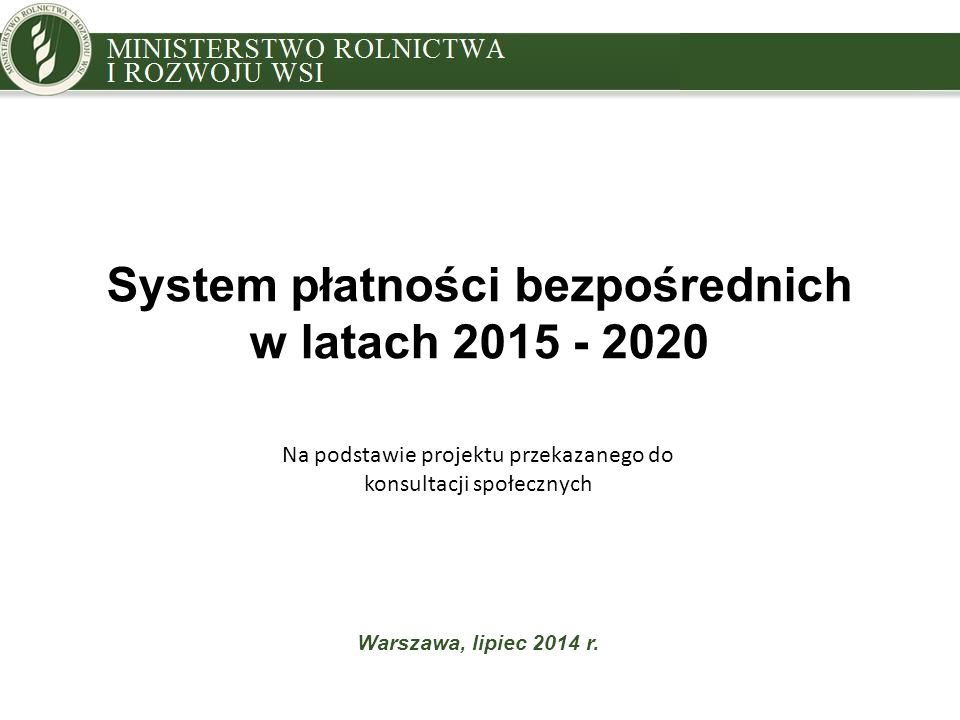 System płatności bezpośrednich w latach 2015 - 2020