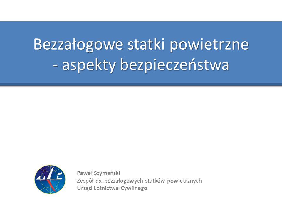 Bezzałogowe statki powietrzne - aspekty bezpieczeństwa