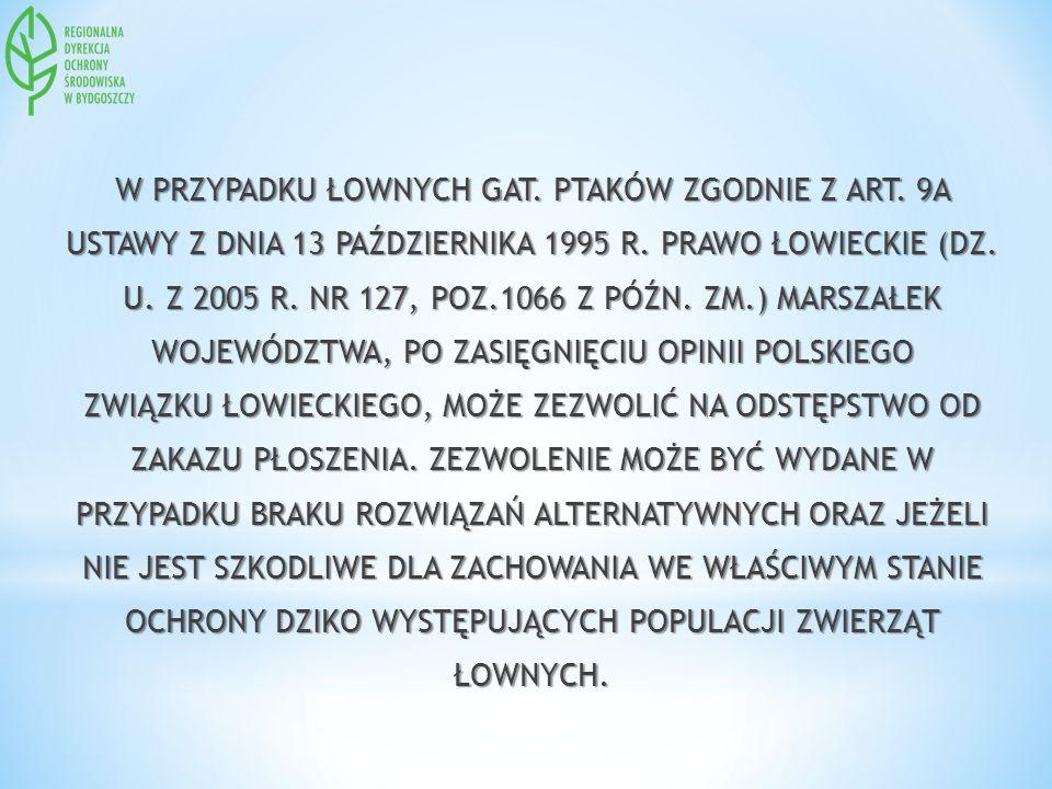 W PRZYPADKU ŁOWNYCH GAT. PTAKÓW ZGODNIE Z ART