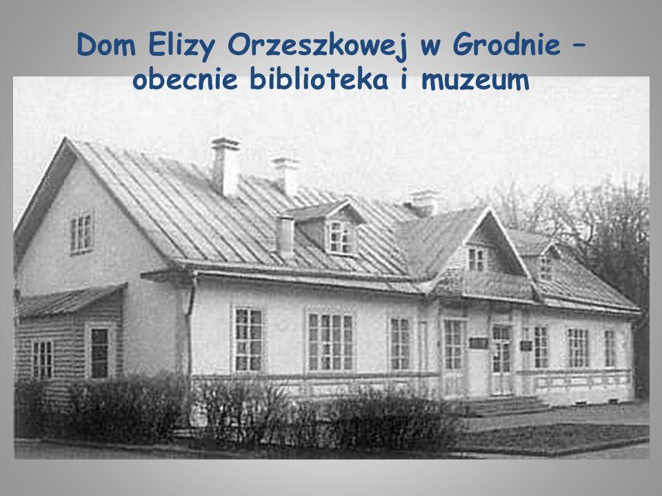 Dom Elizy Orzeszkowej w Grodnie – obecnie biblioteka i muzeum