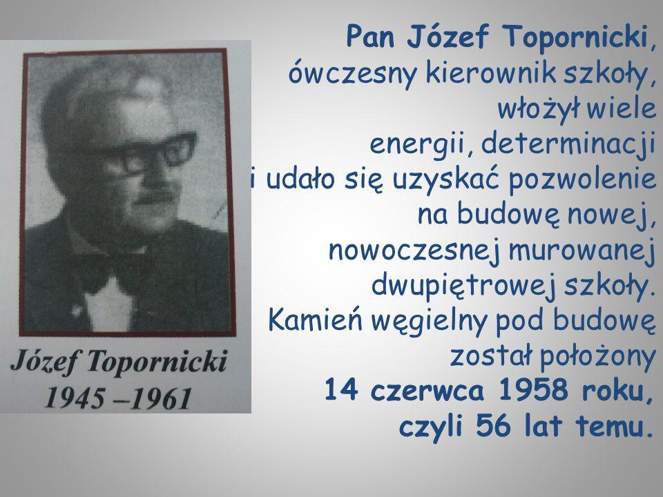 Pan Józef Topornicki, ówczesny kierownik szkoły, włożył wiele energii, determinacji i udało się uzyskać pozwolenie na budowę nowej, nowoczesnej murowanej dwupiętrowej szkoły.