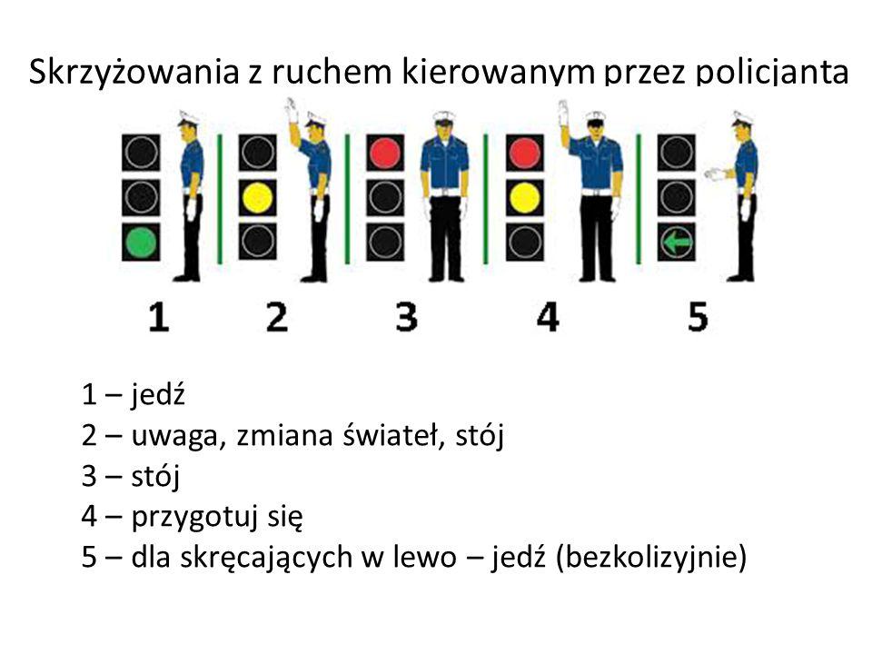 Skrzyżowania z ruchem kierowanym przez policjanta