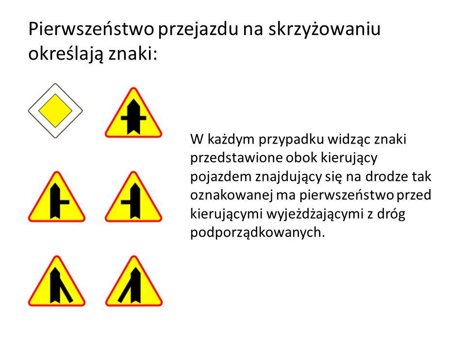Pierwszeństwo przejazdu na skrzyżowaniu określają znaki: