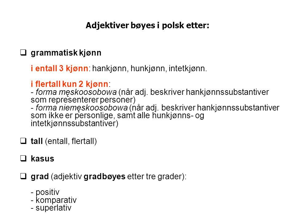 Adjektiver bøyes i polsk etter:
