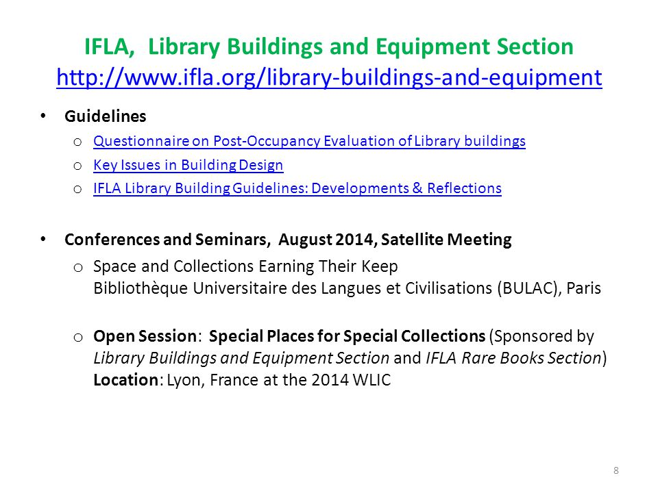IFLA, Library Buildings and Equipment Section http://www. ifla