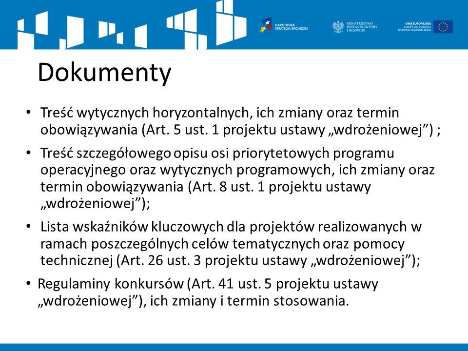 """Dokumenty Treść wytycznych horyzontalnych, ich zmiany oraz termin obowiązywania (Art. 5 ust. 1 projektu ustawy """"wdrożeniowej ) ;"""