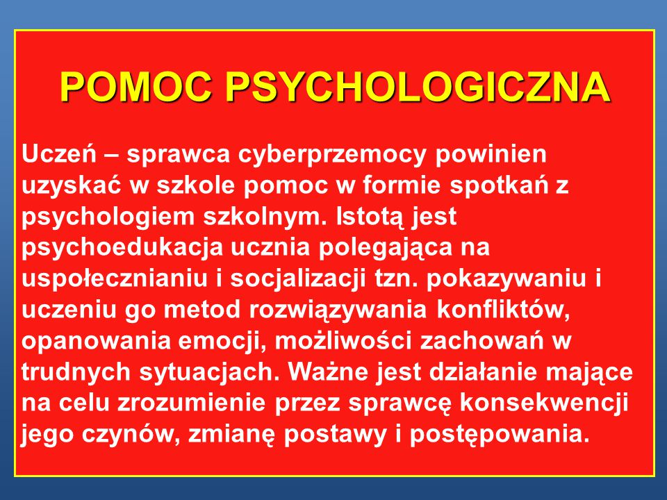 POMOC PSYCHOLOGICZNA Uczeń – sprawca cyberprzemocy powinien