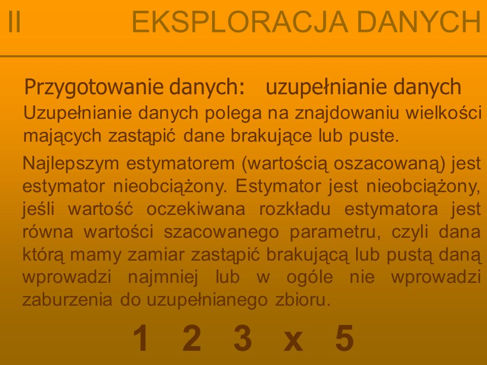 1 2 3 x 5 II EKSPLORACJA DANYCH