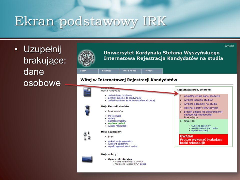 Ekran podstawowy IRK Uzupełnij brakujące: dane osobowe