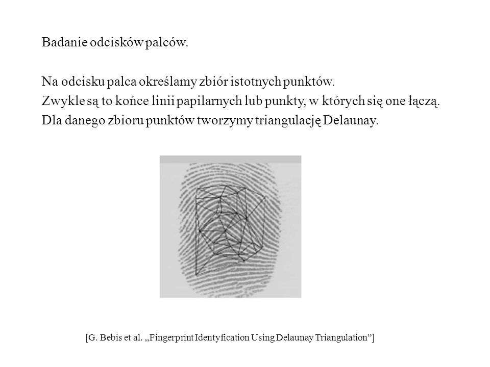 Badanie odcisków palców.
