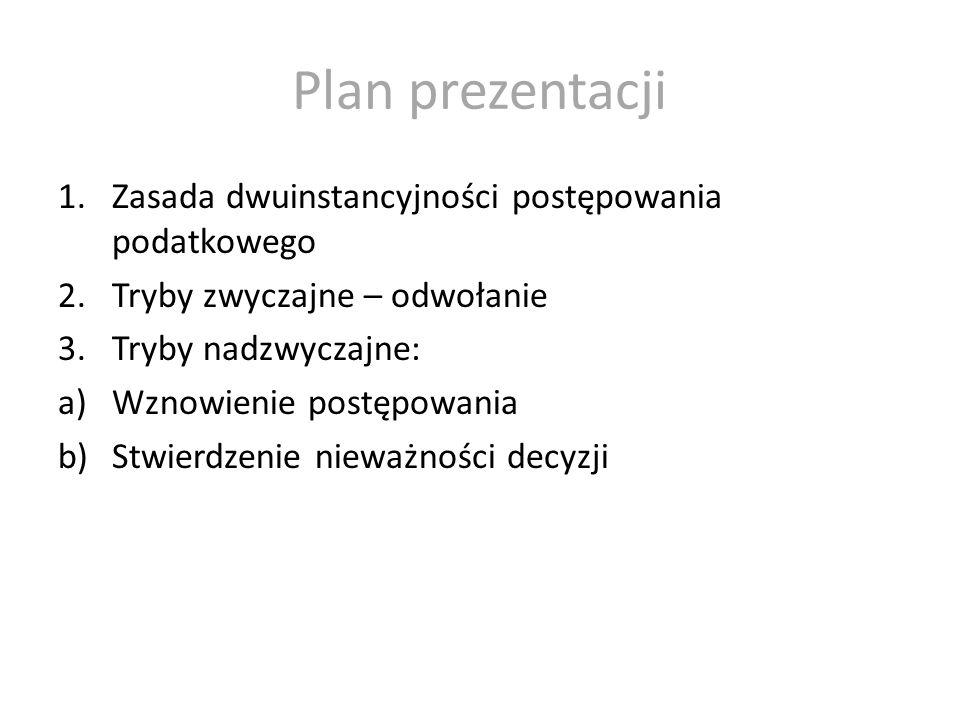 Plan prezentacji Zasada dwuinstancyjności postępowania podatkowego