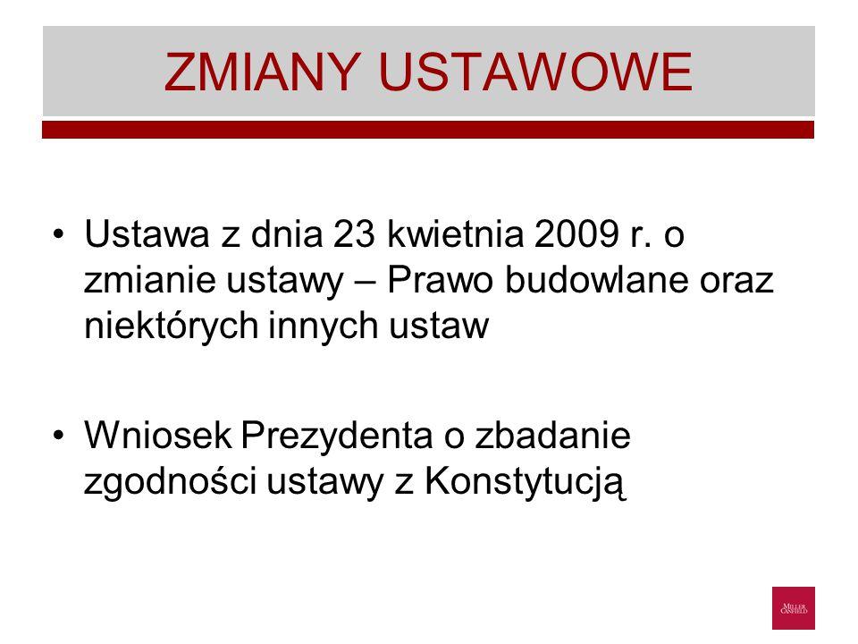ZMIANY USTAWOWE Ustawa z dnia 23 kwietnia 2009 r. o zmianie ustawy – Prawo budowlane oraz niektórych innych ustaw.