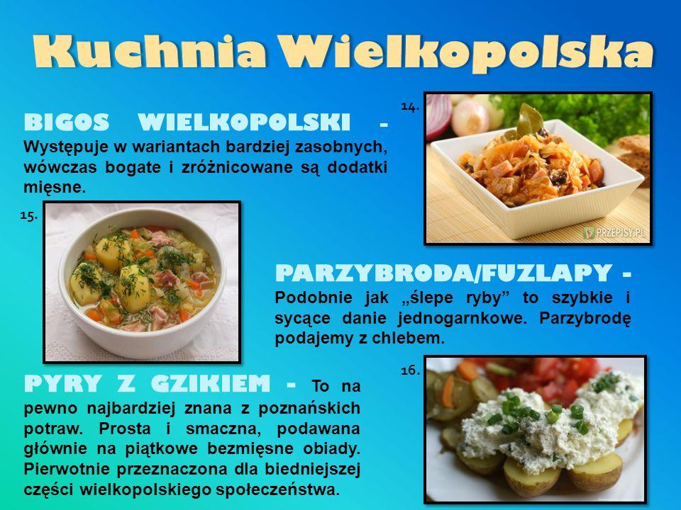 Kuchnia Wielkopolska 14. BIGOS WIELKOPOLSKI - Występuje w wariantach bardziej zasobnych, wówczas bogate i zróżnicowane są dodatki mięsne.