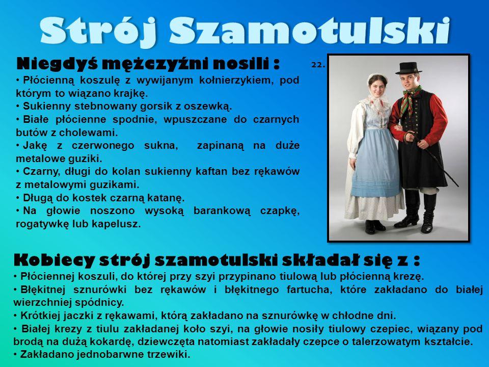 Strój Szamotulski Niegdyś mężczyźni nosili :