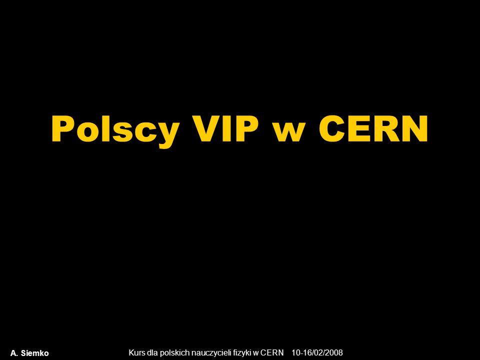 Polscy VIP w CERN A. Siemko