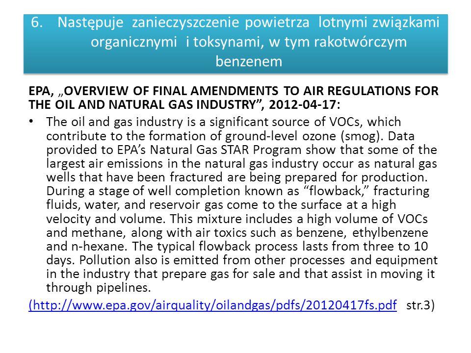 Następuje zanieczyszczenie powietrza lotnymi związkami organicznymi i toksynami, w tym rakotwórczym benzenem