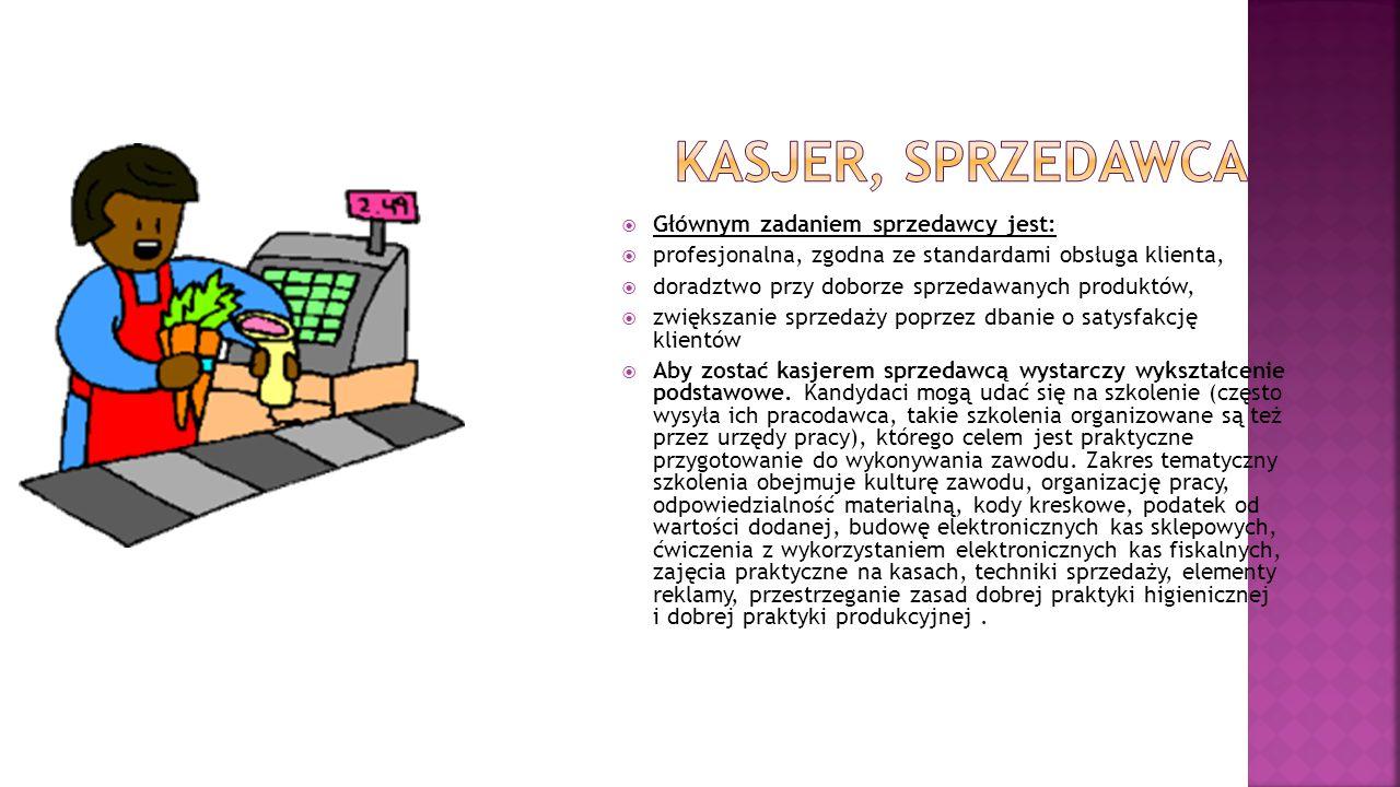 Kasjer, Sprzedawca Głównym zadaniem sprzedawcy jest: