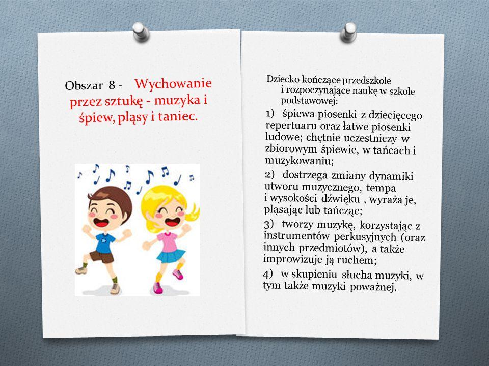 Obszar 8 - Wychowanie przez sztukę - muzyka i śpiew, pląsy i taniec.