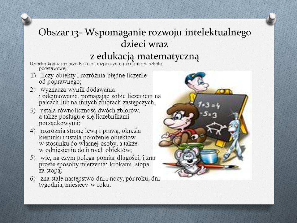 Obszar 13- Wspomaganie rozwoju intelektualnego dzieci wraz z edukacją matematyczną