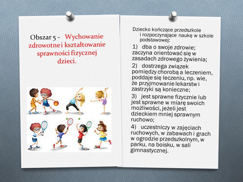 Obszar 5 - Wychowanie zdrowotne i kształtowanie sprawności fizycznej dzieci.