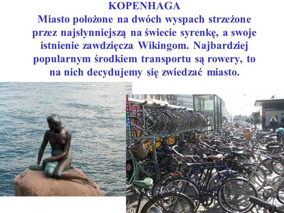 KOPENHAGA Miasto położone na dwóch wyspach strzeżone przez najsłynniejszą na świecie syrenkę, a swoje istnienie zawdzięcza Wikingom.