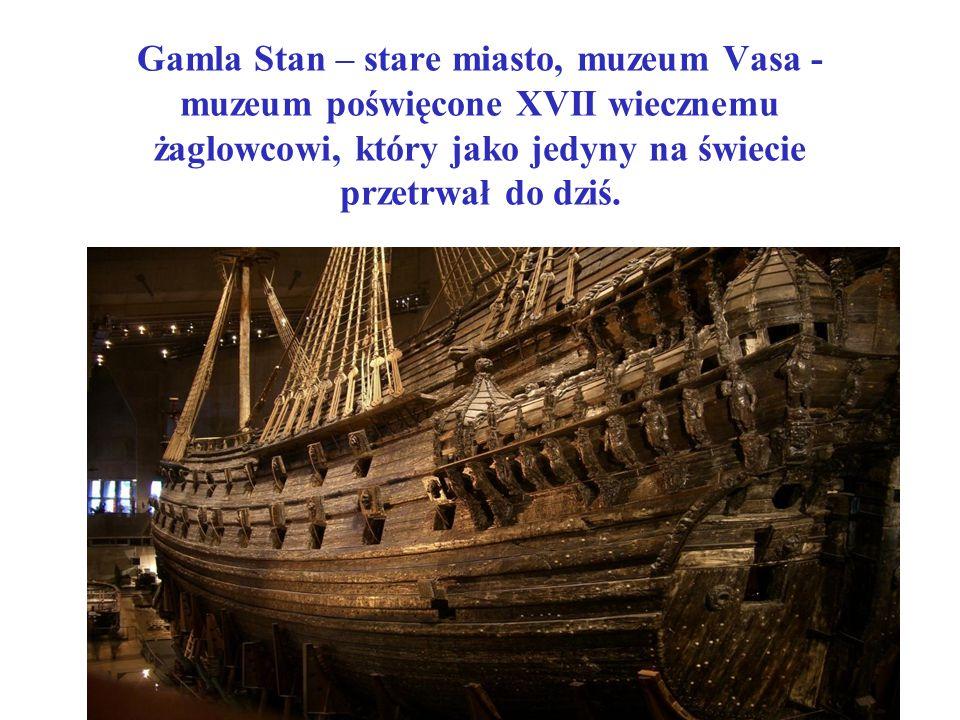 Gamla Stan – stare miasto, muzeum Vasa - muzeum poświęcone XVII wiecznemu żaglowcowi, który jako jedyny na świecie przetrwał do dziś.