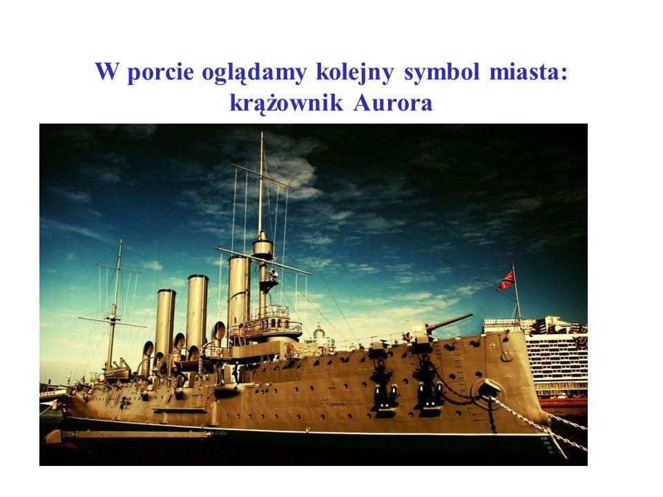 W porcie oglądamy kolejny symbol miasta: krążownik Aurora