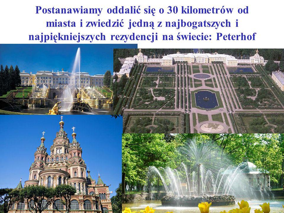 Postanawiamy oddalić się o 30 kilometrów od miasta i zwiedzić jedną z najbogatszych i najpiękniejszych rezydencji na świecie: Peterhof