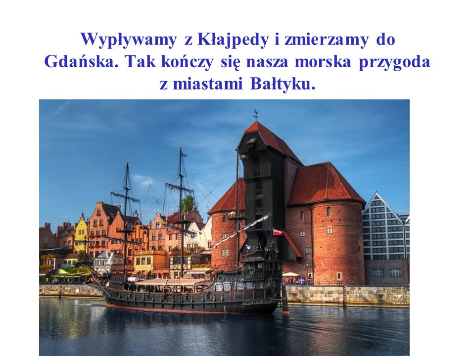 Wypływamy z Kłajpedy i zmierzamy do Gdańska