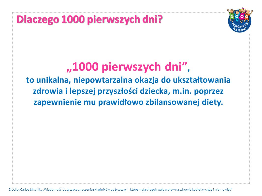 """""""1000 pierwszych dni , Dlaczego 1000 pierwszych dni"""