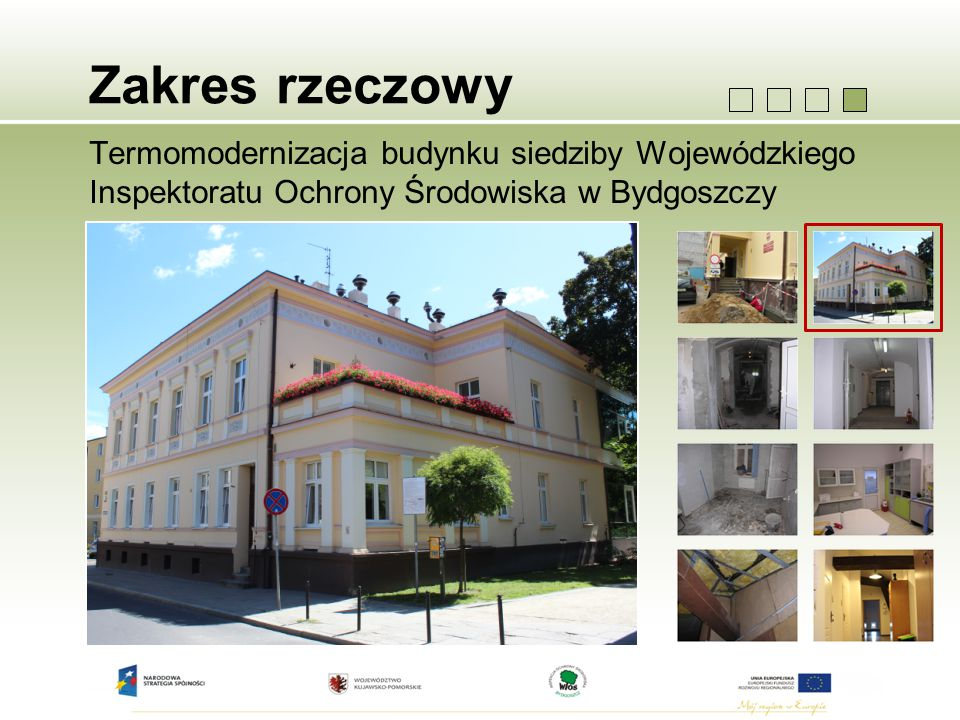 Zakres rzeczowy Termomodernizacja budynku siedziby Wojewódzkiego Inspektoratu Ochrony Środowiska w Bydgoszczy.