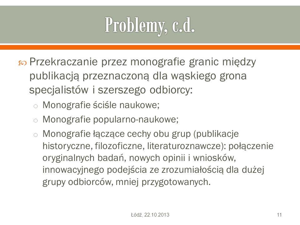Problemy, c.d. Przekraczanie przez monografie granic między publikacją przeznaczoną dla wąskiego grona specjalistów i szerszego odbiorcy: