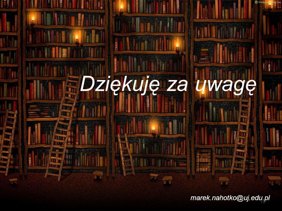 Dziękuję za uwagę marek.nahotko@uj.edu.pl Łódź, 22.10.2013