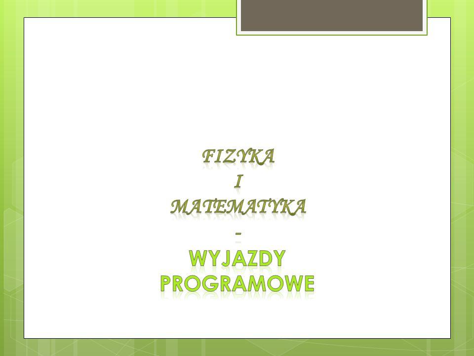 Fizyka I Matematyka - Wyjazdy programowe