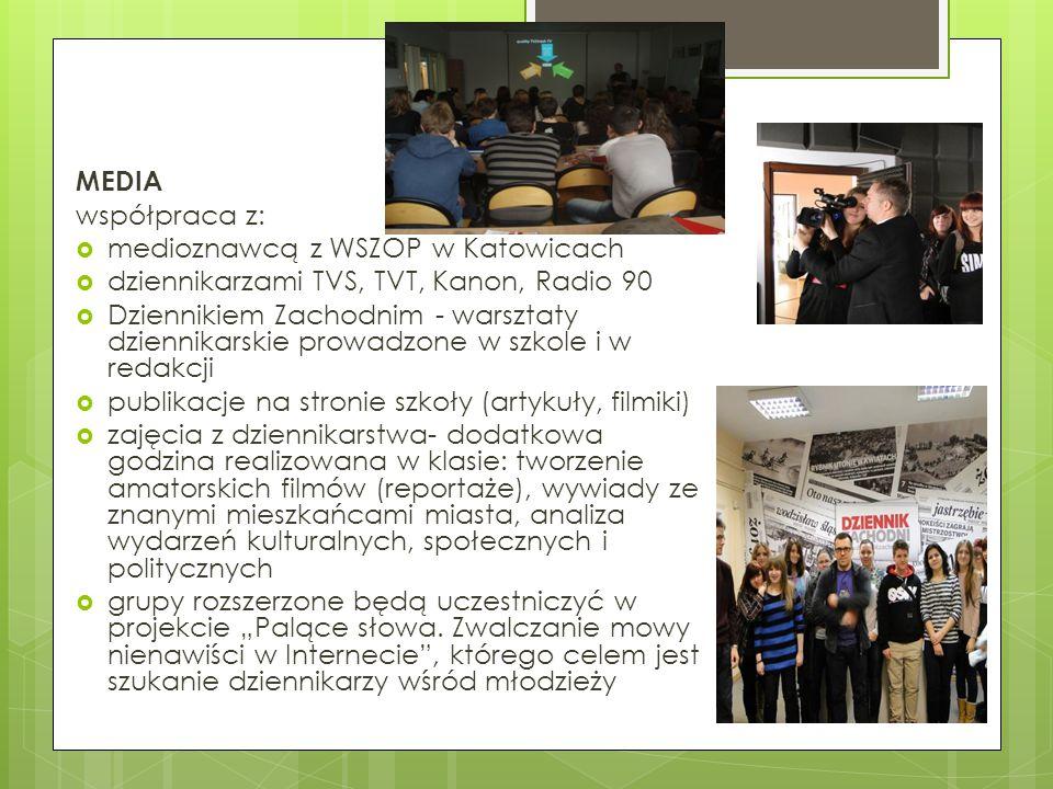 MEDIA współpraca z: medioznawcą z WSZOP w Katowicach. dziennikarzami TVS, TVT, Kanon, Radio 90.