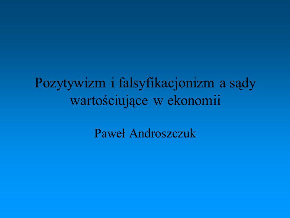 Pozytywizm i falsyfikacjonizm a sądy wartościujące w ekonomii